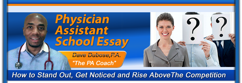 essay writing for physician assistant school The following article is courtesy of my friends at wwwinsidepatrainingcom: future pa, physician assistant medicine is a fast growing career track, and it's.